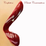 CONFECTION - Private Conversations (Front Cover)