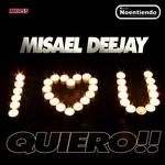 MISAEL DEEJAY - QUIERO!! (Front Cover)