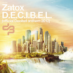 ZATOX - DECIBEL: Official Decibel Anthem 2012 (Front Cover)