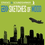 STEEVO & SOUNDSHAKER - Sketches Of Mood (Front Cover)