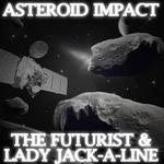 FUTURIST, The/LADY JACK A LINE - Asteroid Impact (Front Cover)