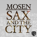 MOSEN - Sax & The City (Front Cover)