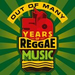 Out Of Many - 50 Years Of Reggae Music
