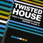 Twisted House Vol 14 (Tech & Progressive House Edition)