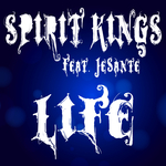 SPIRIT KINGS feat JESANTE - Life (Remixes) (Front Cover)