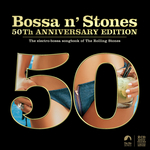 VARIOUS - Bossa 'N' Stones: 50th Anniversary Edition (Front Cover)