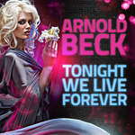 BECK, Arnold - Tonight We Live Forever (Front Cover)