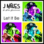 J MILES & THE LENTONES - Let It Be (Front Cover)