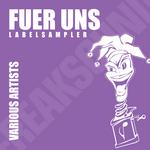 PEKLAR, Gerald/MICK THAMMER/ZEPPO THAMMER/JUNIOR FREAK/ALLEN ALEXIS - Fuer Uns Labelsampler (Front Cover)