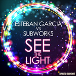GARCIA, Esteban vs SUBWORKS - See The Light (Front Cover)