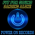 FIT FOR SOUND - Dancin Alone (Front Cover)
