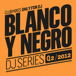 VARIOUS - Blanco Y Negro DJ Series Q2 2012 (Front Cover)