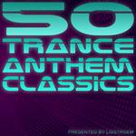 Lidstroem Presents 50 Trance Anthem Classics