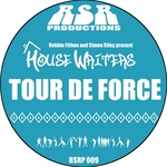 FITHON, Robbie/SIMON RILEY present HOUSEWRITERS - Tour De Force (Front Cover)