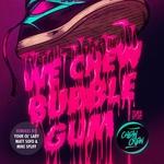 WE CHEW BUBBLE GUM - Chew Crew (Front Cover)