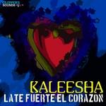 KALEESHA - Late Fuerte El Corazon (Front Cover)