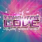 VARIOUS - Computer Love: 24 Bit Vol 3 (Front Cover)