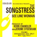 SONGSTRESS, The - See Line Woman (Front Cover)