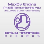 MAXDV ENGINE - I'm Still Remembering You (Front Cover)