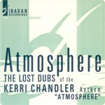 CHANDLER, Kerri - Atmosphere: The Lost Dubs (Front Cover)