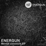 ENERGUN - Mental Chronicle EP (Front Cover)