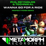 REYNOLDS, Phil/TECHNIKAL - Wanna Go For A Ride (Front Cover)