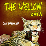 YELLOW CATS, The - Cat Drunk EP (Front Cover)