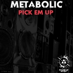 METABOLIC - Pick 'Em Up (Front Cover)