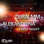 DJ RALMM feat ALEXANDRINA - First Night (Front Cover)