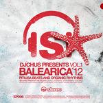 Balearica'12 Vol 1: Pitiusa Beats & Organic Rhythms