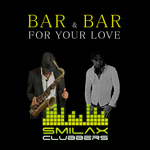 BAR & BAR - For Your Love (Front Cover)