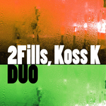 2FILLS/KOSS K - Duo (Front Cover)