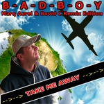 BADBOY - Take Me Away (Front Cover)