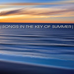 VARIOUS - Songs In The Key Of Summer (Front Cover)
