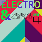 VARIOUS - Electro & Minimal Club Tunes Vol 4 (Front Cover)