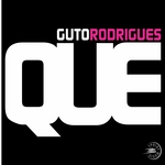 RODRIGUES, Guto - Que (remixes) (Front Cover)