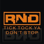 RND - Tick Tock Ya Don't Stop (Front Cover)