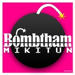 MIKITUN - Bombtham (Front Cover)