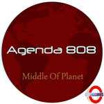 AGENDA 808 - Middle Of Planet Earth (Front Cover)