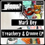 REY, Mark - Treachery & Groove LP (Front Cover)