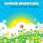 LACOSTE, Sasha feat PAVLOVSKAYA - Summer Adventures (Front Cover)
