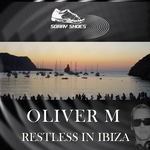 OLIVER M - Restless In Ibiza (Front Cover)
