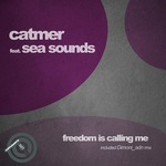 CATMER feat SEA SOUNDS - Freedom Is Calling Me (Front Cover)
