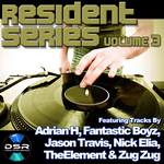 ADRIAN H/FANTASTIC BOYZ/JASON TRAVIS/NICK ELIA/THEELEMENT/ZUG ZUG - Resident Series Volume 3 (Front Cover)
