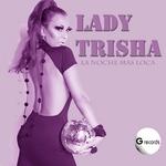 LADY TRISHA - La Noche Mas Loca (Front Cover)