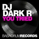 DJ DARK R - You Tried (Front Cover)