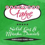 SOLID GAZ/MISCHA DANIELS - Fabulous Fame 004 (Front Cover)