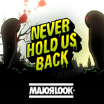 MAJOR LOOK - Never Hold Us Back EP (Front Cover)