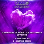 2 BROTHERS OF HARDSTYLE feat MARTY - Lov'n Too (Front Cover)