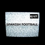 REMUTE - Spanish Football (Front Cover)